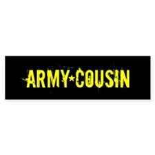 Army Cousin: Black and Gold Bumper Bumper Sticker