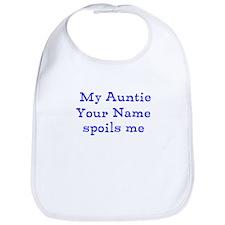 My Auntie Spoils Me (Custom) Bib