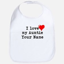 I Love My Auntie (Custom) Bib