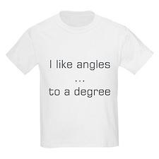 I like angles to a degree T-Shirt