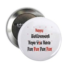 "Happy Retirement 2.25"" Button"