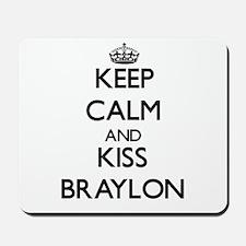 Keep Calm and Kiss Braylon Mousepad
