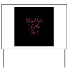 Daddys Little Girl Pink on Black Yard Sign