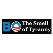 BO Smell of Tyranny Bumper Bumper Sticker