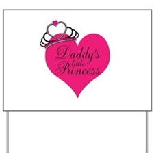 Daddys Little Princess Yard Sign