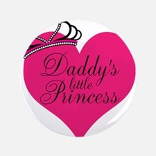 "Daddys Little Princess 3.5"" Button"