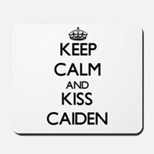 Keep Calm and Kiss Caiden Mousepad