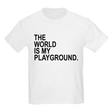 The World Is My Playground T-Shirt
