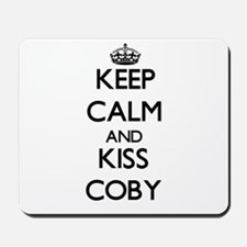 Keep Calm and Kiss Coby Mousepad