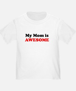 My Mom Is Awesome T-Shirt
