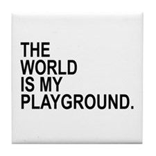 The World Is My Playground Tile Coaster