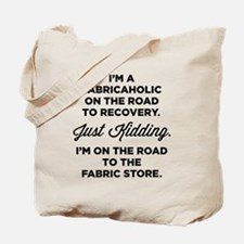 I'm A Fabricaholic On The Road To Tote Bag