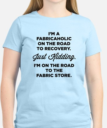 Im A Fabricaholic On The Road To Recovery T-Shirt
