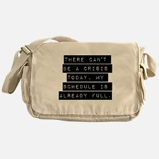 There Cant Be A Crisis Today Messenger Bag