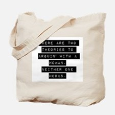 There Are Two Theories Tote Bag