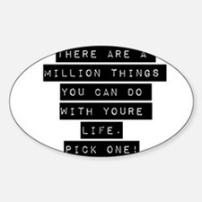 There Are A Million Things Decal