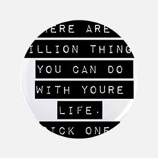"There Are A Million Things 3.5"" Button"