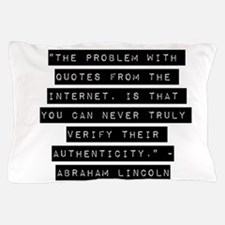The Problem With Quotes Pillow Case