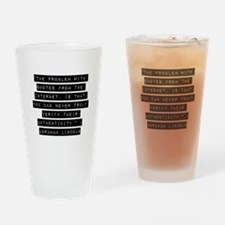 The Problem With Quotes Drinking Glass