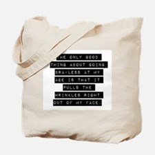 The Only Good Thing Tote Bag