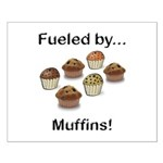 Fueled by Muffins Small Poster