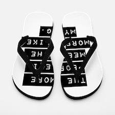 The More People I Meet Flip Flops