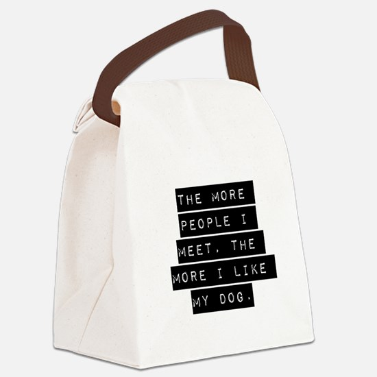 The More People I Meet Canvas Lunch Bag