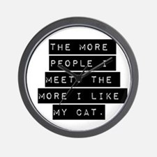 The More People I Meet - Cat Wall Clock