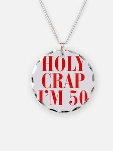 Holy crap Im 50 Necklace