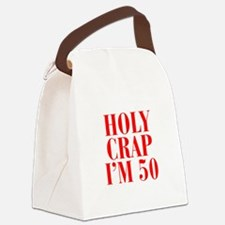 Holy crap Im 50 Canvas Lunch Bag
