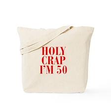 Holy crap Im 50 Tote Bag