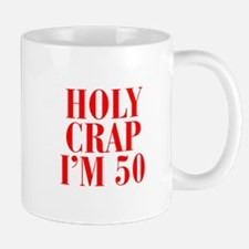 Holy crap Im 50 Mugs