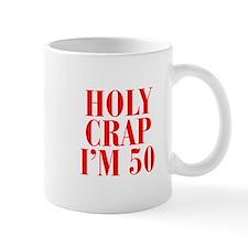 Holy crap Im 50 Mugs