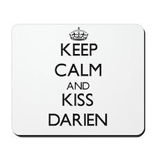 Keep Calm and Kiss Darien Mousepad