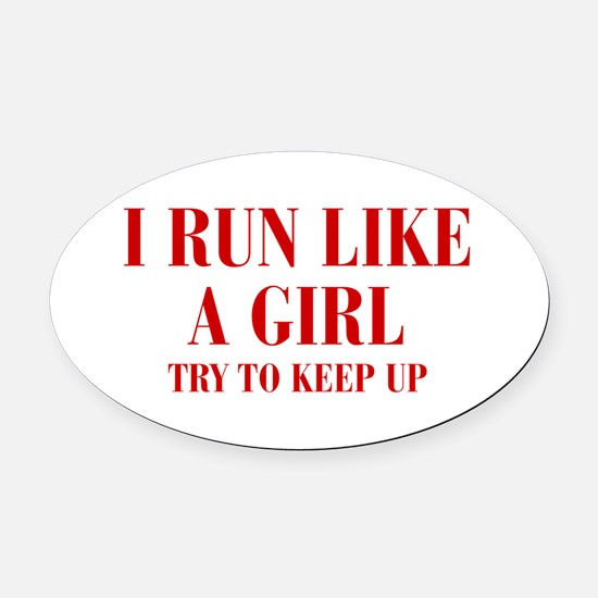 I-run-like-a-girl bod Oval Car Magnet