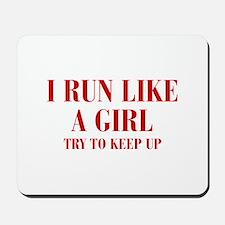 I-run-like-a-girl bod Mousepad