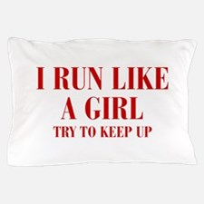 I-run-like-a-girl bod Pillow Case