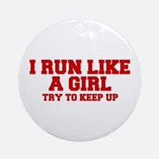 I-run-like-a-girl-FRESH Ornament (Round)