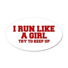 I-run-like-a-girl-FRESH Oval Car Magnet