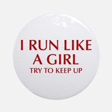 I-run-like-a-girl-OPT Ornament (Round)