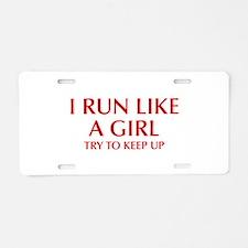 I-run-like-a-girl-OPT Aluminum License Plate