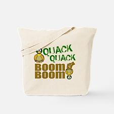 Quack Quack Boom Boom Tote Bag