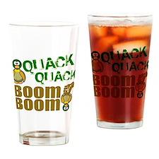 Quack Quack Boom Boom Drinking Glass