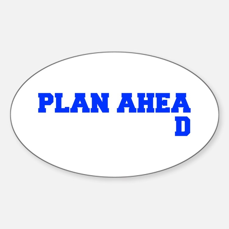 PLAN AHEAD Decal