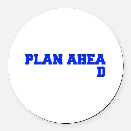 PLAN AHEAD Round Car Magnet