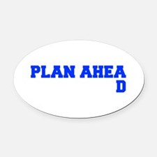 PLAN AHEAD Oval Car Magnet
