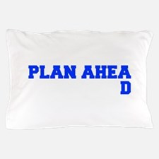 PLAN AHEAD Pillow Case