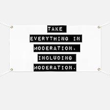Take Everything In Moderation Banner