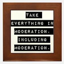 Take Everything In Moderation Framed Tile