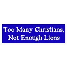 Too Many Christians, Not Enough Bumper Bumper Sticker